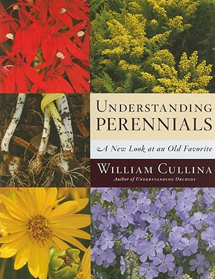 Image for Understanding Perennials: A New Look at an Old Favorite
