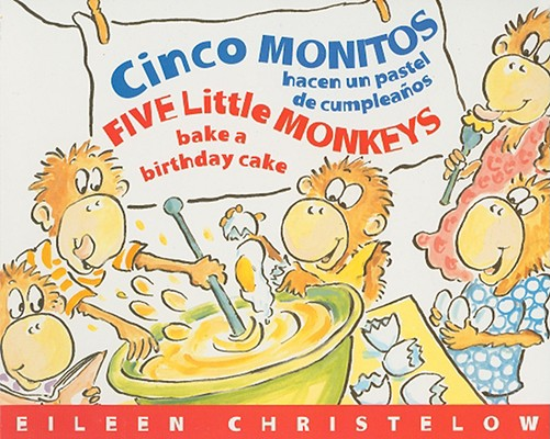 "Cinco Monitos Hacen un Pastel de Cumpleanos / Five Little Monkeys Bake a Birthday Cake, ""Christelow, Eileen"""