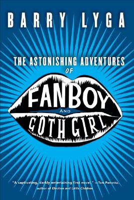 The Astonishing Adventures of Fanboy and Goth Girl, Lyga, Barry