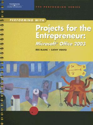 Image for Performing with Projects for the Entrepreneur: Microsoft Office 2003 (Performing Series)