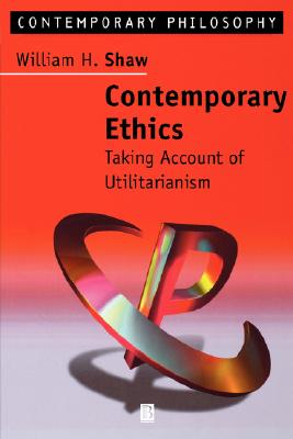Image for Contemporary Ethics: Taking Account of Utilitarianism