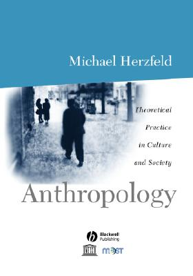 Image for Anthropology: Theoretical Practice in Culture and Society
