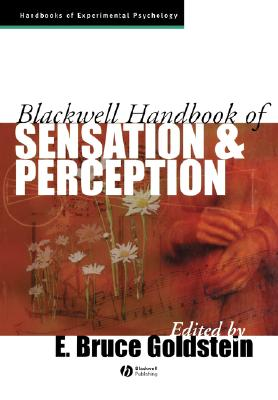 Blackwell Handbook of Sensation and Perception (Blackwell Handbooks of Experimental Psychology)