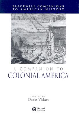 Image for A Companion to Colonial America (Wiley Blackwell Companions to American History)
