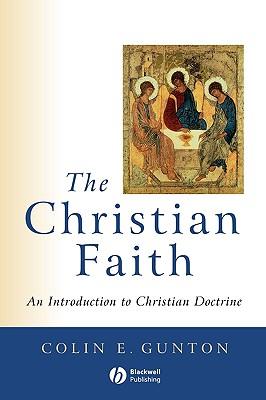 Image for The Christian Faith: An Introduction to Christian Doctrine