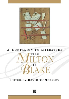 A Companion to Literature from Milton to Blake (Blackwell Companions to Literature and Culture)