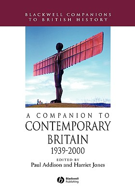 A Companion to Contemporary Britain 1939 - 2000 (Blackwell Companions to British History)