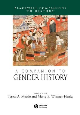 Image for A Companion to Gender History (Wiley Blackwell Companions to World History)