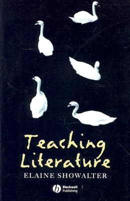 Teaching Literature, Showalter, Elaine
