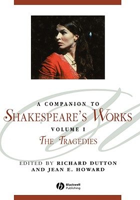 Image for A Companion to Shakespeare's Works, Volume I: The Tragedies (Blackwell Companions to Literature and Culture)