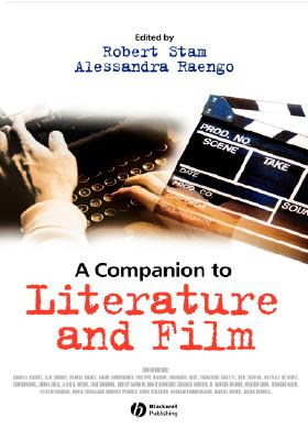 A Companion to Literature and Film (Blackwell Companions in Cultural Studies)