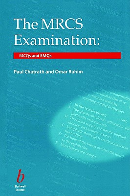 The MRCS Examination: MCQs and EMQs, Chatrath, Paul; Rahim, Omar