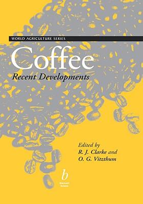 Coffee: Recent Developments, Clarke, Ronald; Vitzthum, O. G.