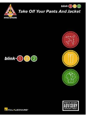 blink-182 - Take Off Your Pants and Jacket, Blink-182