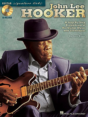 Image for John Lee Hooker: A Step-by-Step Breakdown of His Guitar Styles and Techniques (Guitar Signature Licks)