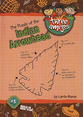 The Puzzle of the Indian Arrowhead (3) (Three Amigos), Marsh, Carole