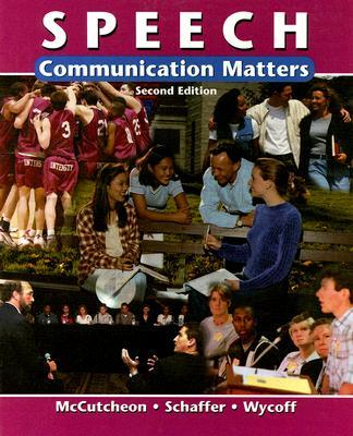 Speech: Communication Matters, McCutcheon, Randall; Schaffer, James; Wycoff, Joseph R