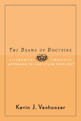 Image for Drama Of Doctrine : A Canonical-Linguistic Approach To Christian Theology