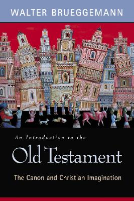 Image for An Introduction to the Old Testament: The Canon and Christian Imagination