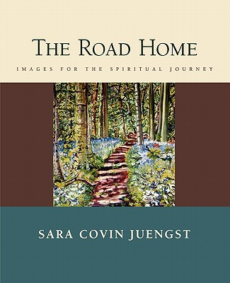 Image for THE ROAD HOME  Images for the Spiritual Journey