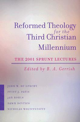 Reformed Theology for the Third Christian Millennium: The 2001 Sprunt Lectures (James Sprunt Lectures,)