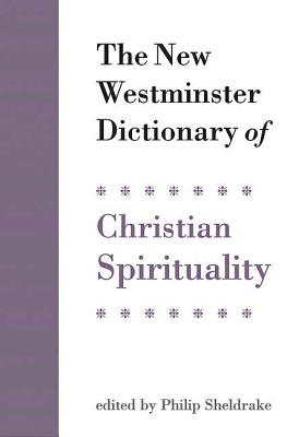 Image for The New Westminster Dictionary of Christian Spirituality