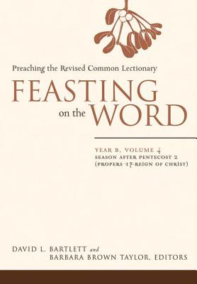Image for Feasting on the Word: Preaching the Revised Common Lectionary, Year B, Volume 4