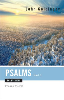 Image for Psalms for Everyone, Part 2: Psalms 73-150 (The Old Testament for Everyone)