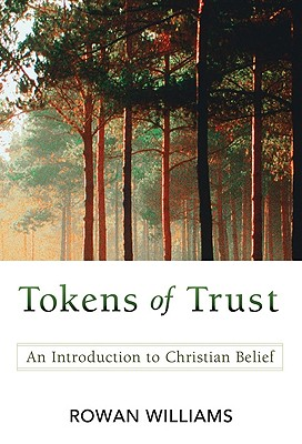 Tokens of Trust: An Introduction to Christian Belief, Rowan Williams