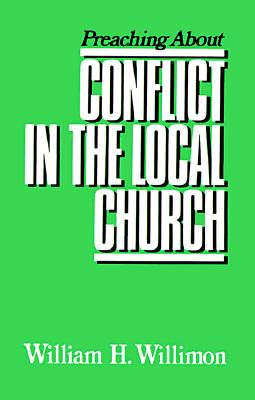 Image for Preaching about Conflict in the Local Church (Preaching About Series)