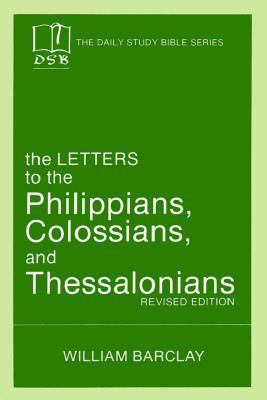 Image for The Letters to the Philippians, Colossians, and Thessalonians (Daily Study Bible (Westminster Paperback))