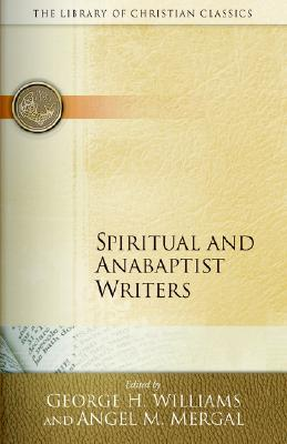 Image for Spiritual and Anabaptist Writers (Library of Christian Classics)