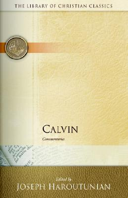 Calvin: Commentaries (Library of Christian Classics)