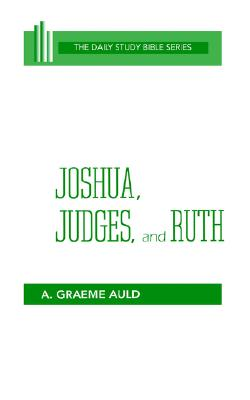 Joshua, Judges, and Ruth (OT Daily Study Bible Series), A. Graeme Auld