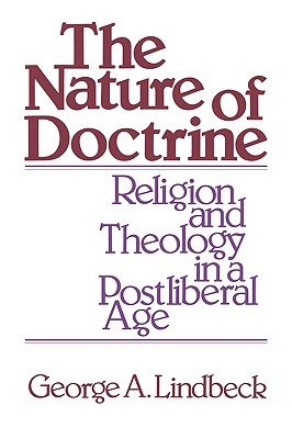 Image for NATURE OF DOCTRINE, THE RELIGION AND THEOLOGY IN A POSTLIBERAL AGE