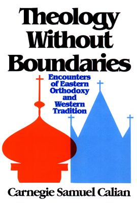 Image for Theology Without Boundaries : Encounters of Eastern Orthodoxy and Western Tradition