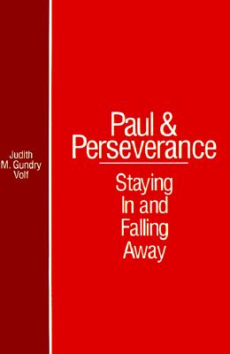 Image for Paul and Perserverance: Staying In and Falling Away