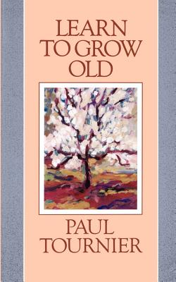 Learn to Grow Old, Tournier, Paul