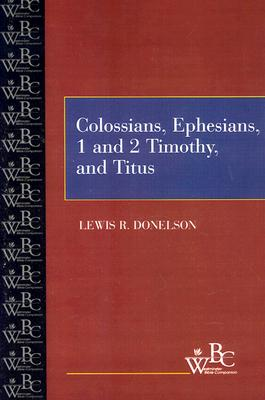 Colossians, Ephesians 1 and 2 Timothy and Titus, Donelson, Lewis R.