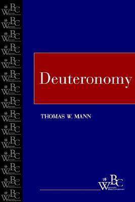 Deuteronomy (Westminster Bible Companion), Mann, Thomas W.