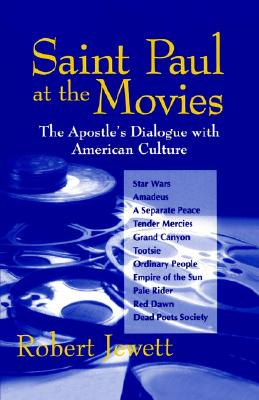 Saint Paul at the Movies: The Apostle's Dialogue with American Culture, Jewett, Robert