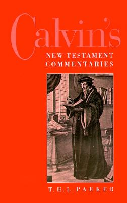 Calvin's New Testament Commentaries, Parker, T. H. L.