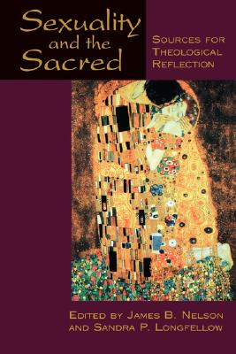 Sexuality and the Sacred: Sources for Theological Reflection, Nelson, James B.
