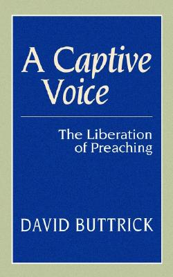 Image for A Captive Voice (Liberation of Preaching)
