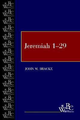 Jeremiah 1-29 (Westminster Bible Companion), Bracke, John M.
