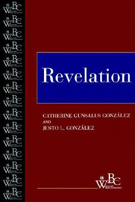 Revelation (Westminster Bible Companion), Gonz�lez, Catherine Gunsalus; Gonz�lez, Justo L.