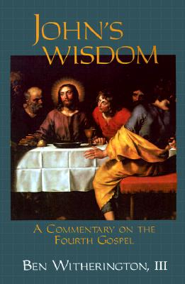 Image for John's Wisdom: A Commentary on the Fourth Gospel
