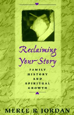 Image for Reclaiming Your Story: Family History and Spiritual Growth