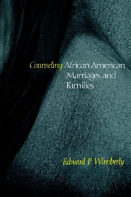 Counseling African American Marriages and Families (Counseling and Pastoral Theology), Wimberly, Edward P.