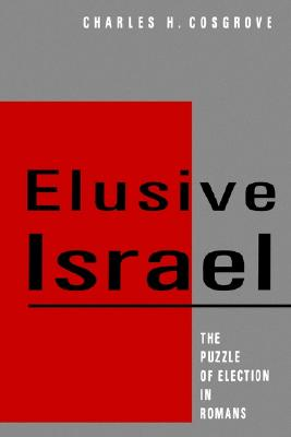 Elusive Israel: The Puzzle of Election in Romans, Cosgrove, Charles H.